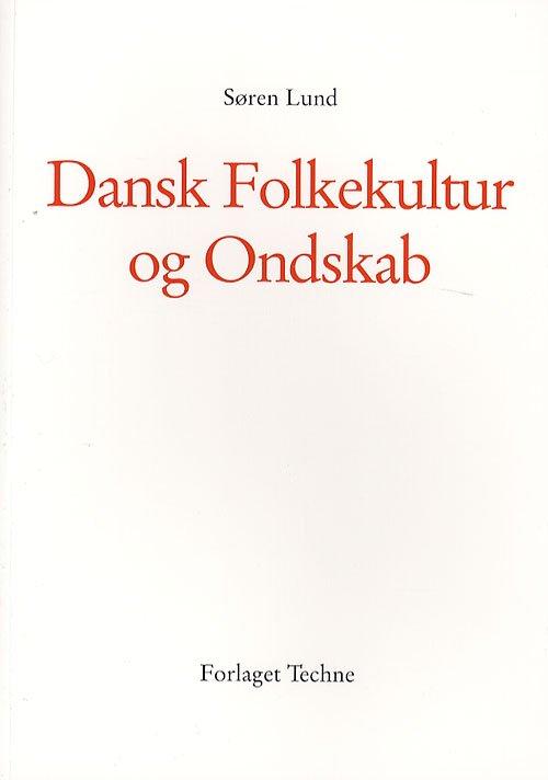 Image of   Dansk Folkekultur Og Ondskab - Søren F. Lund - Bog