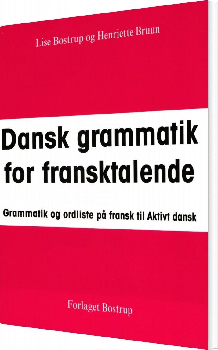 Dansk Grammatik For Fransktalende - Lise Bostrup - Bog
