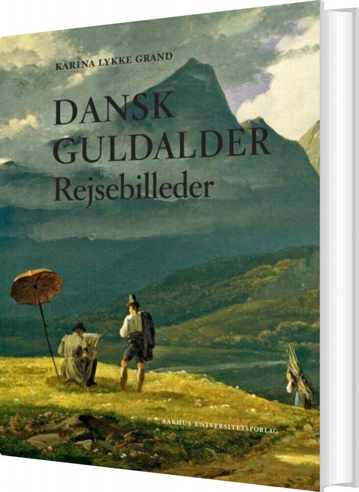 Billede af Dansk Guldalder - Karina Lykke Grand - Bog
