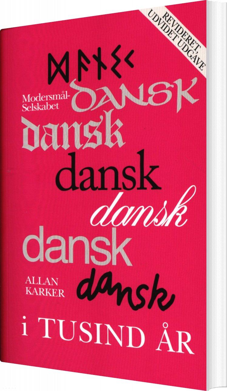 Image of   Dansk I Tusind år - Allan Karker - Bog