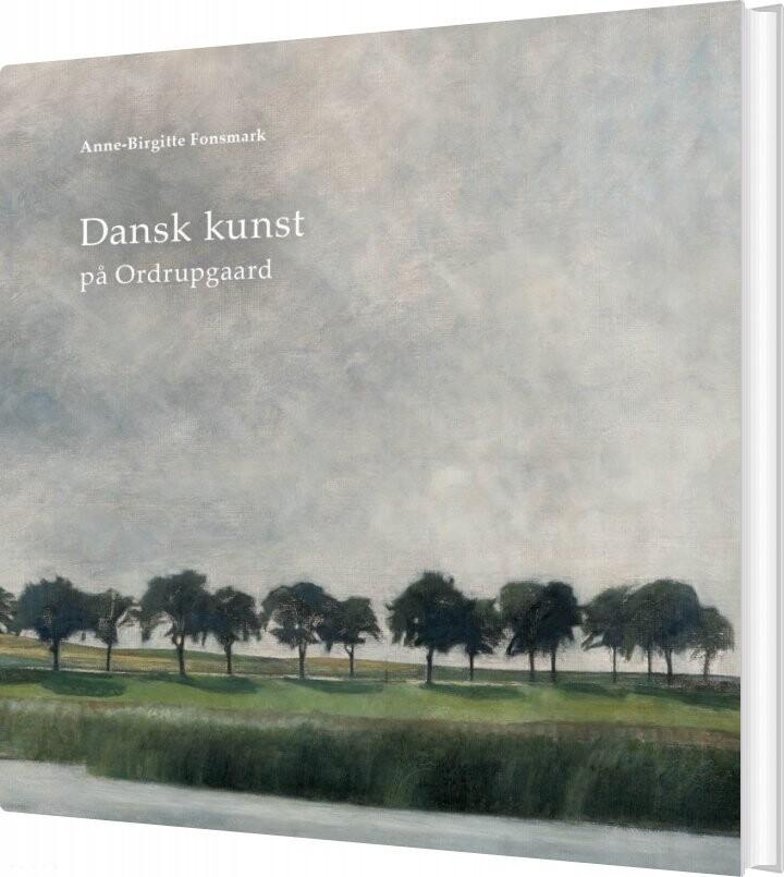 Billede af Dansk Kunst På Ordrupgaard - Anne-birgitte Fonsmark - Bog