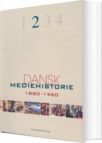 Image of   Dansk Mediehistorie 1880-1920 Og 1920-1960 - Klaus Bruhn Jensen - Bog