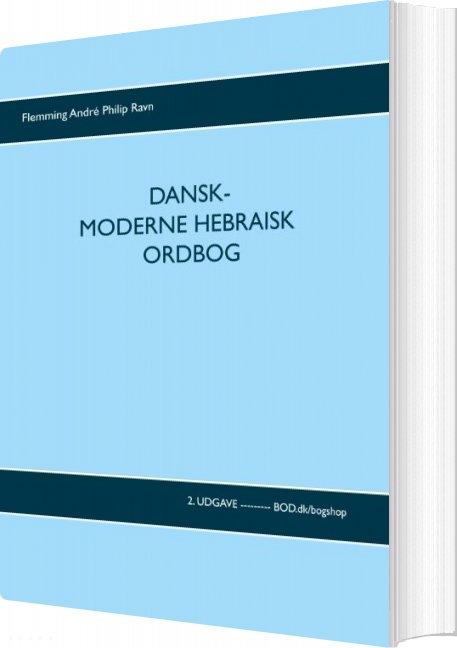 Image of   Dansk-moderne Hebraisk Ordbog - Flemming André Philip Ravn - Bog