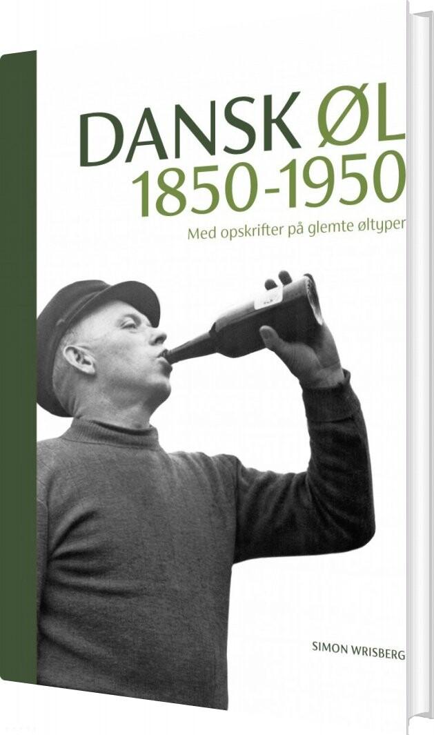 Dansk øl 1850-1950 - Simon Wrisberg - Bog