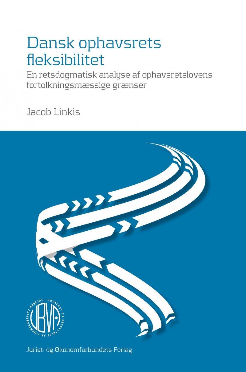 Image of   Dansk Ophavsrets Fleksibilitet - Jacob Linkis - Bog