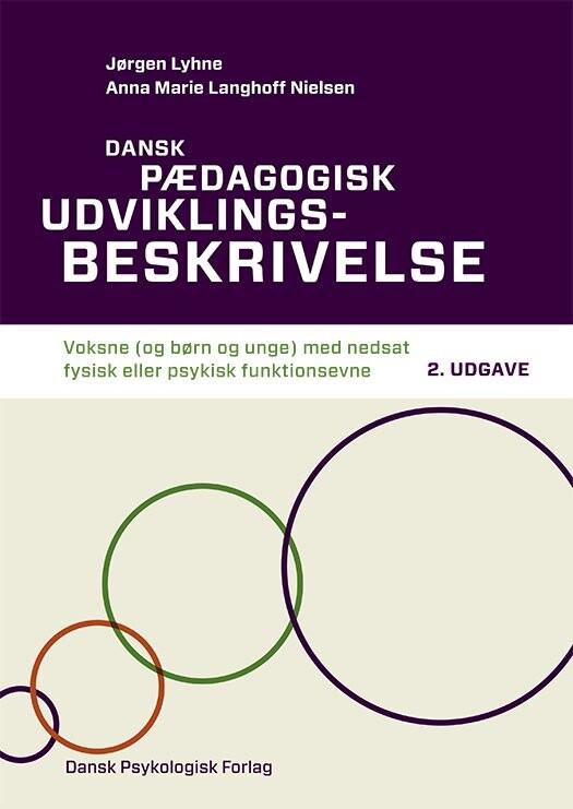 Image of   Dansk Pædagogisk Udviklingsbeskrivelse - Voksne (og Børn Og Unge) Med Nedsat Fysisk Eller Psykisk Funktionsevne, 2. Udgave - Jørgen Lyhne - Bog
