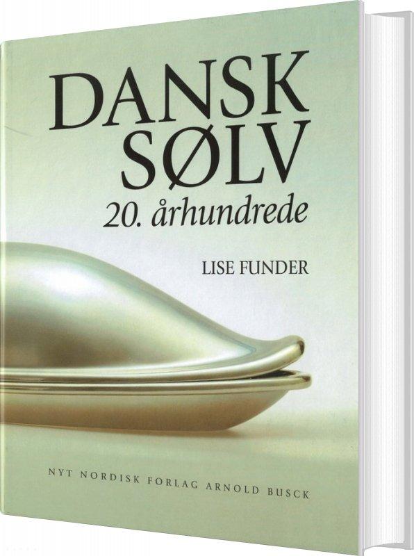 Image of   Dansk Sølv - 20. århundrede - Lise Funder - Bog