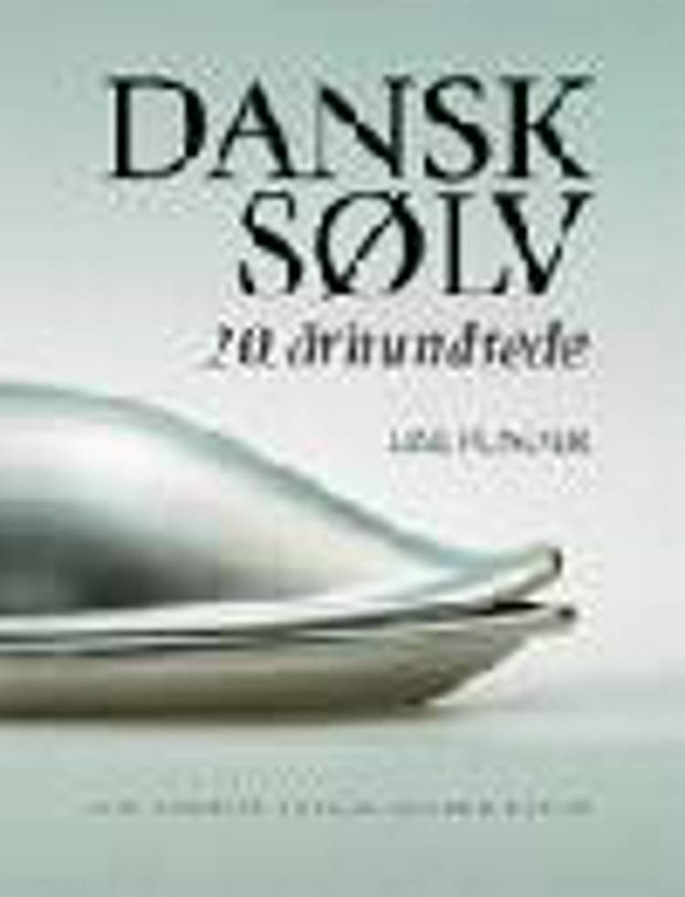 Image of   Dansk Sølv - Lise Funder - Bog