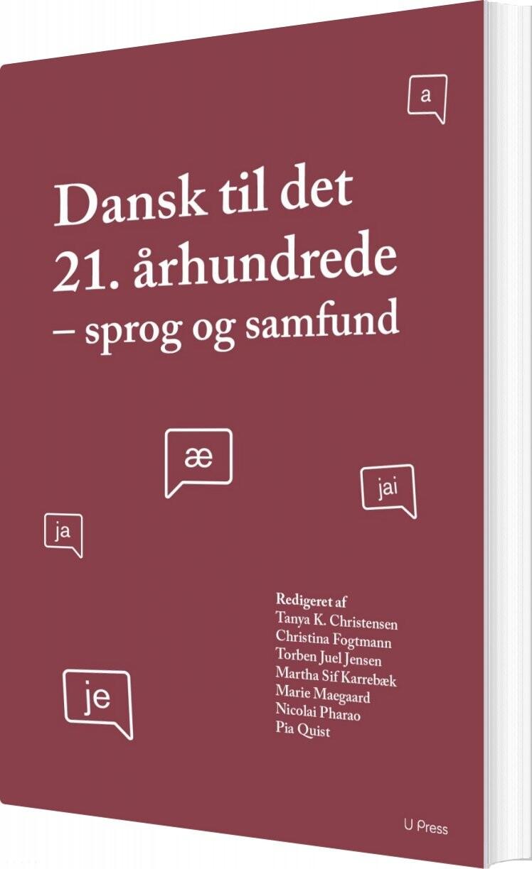 Billede af Dansk Til Det 21. århundrede - Pia Quist - Bog