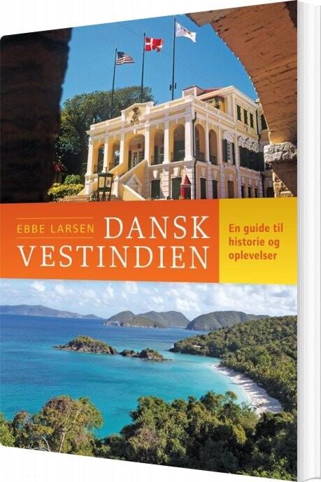 Image of   Dansk Vestindien - En Kulturguide - Ebbe Larsen - Bog