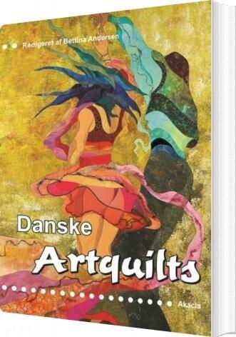 Image of   Danske Artquilts - Bettina Andersen - Bog