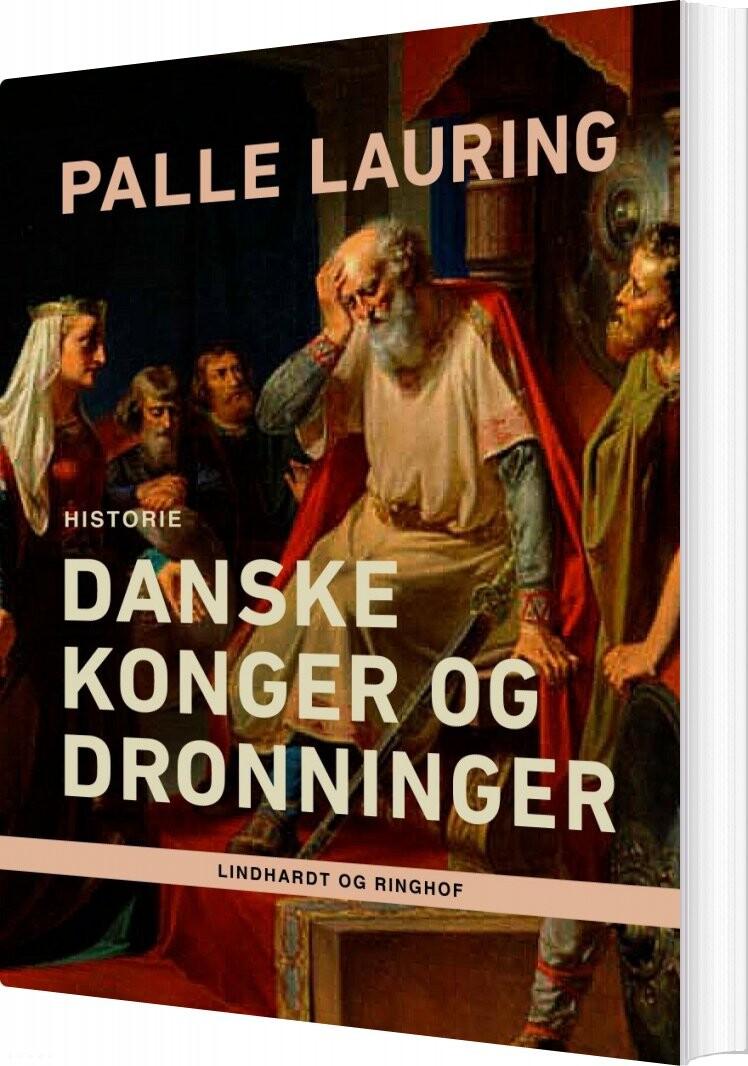 Danske Konger Og Dronninger - Palle Lauring - Bog