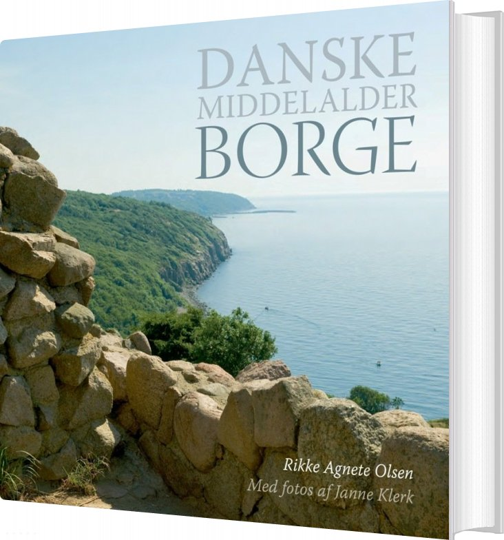 Danske Middelalderborge - Rikke Agnete Olsen - Bog