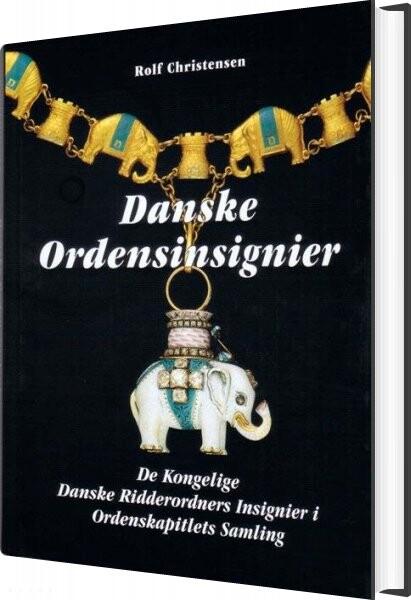 Image of   Danske Ordensinsignier - Rolf Christensen - Bog