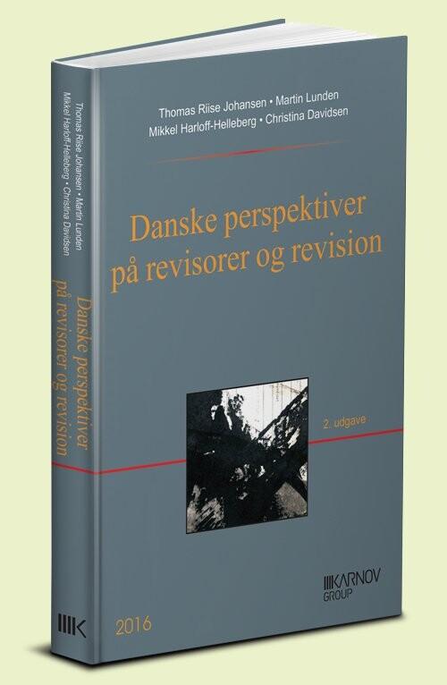 Danske Perspektiver På Revisorer Og Revision - Thomas Riise Johansen - Bog