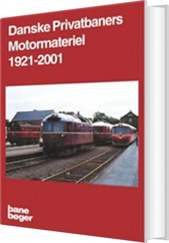 Billede af Danske Privatbaners Motormateriel 1921-2001 - Tom Lauritsen - Bog