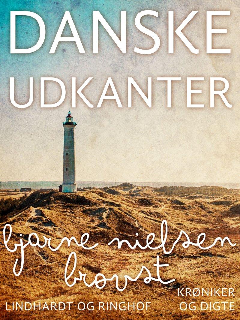 Image of   Danske Udkanter - Bjarne Nielsen Brovst - Bog