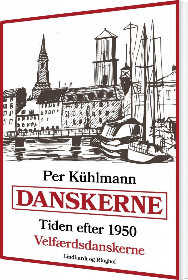Image of   Danskerne - Tiden Efter 1950: Velfærdsdanskerne - Per Kühlmann - Bog