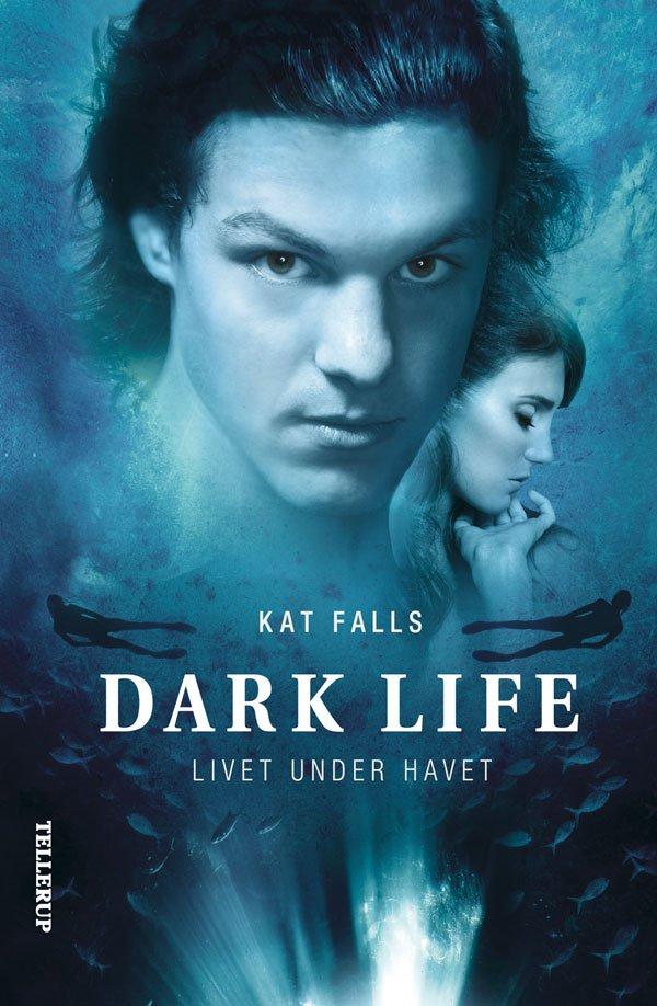 Billede af Dark Life #1: Livet Under Havet - Kat Falls - Bog