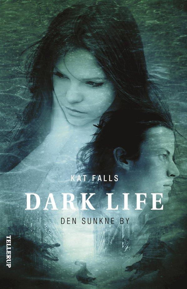 Billede af Dark Life #2: Den Sunkne By - Kat Falls - Bog