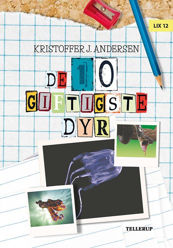 De 10 Dyr: De 10 Giftigste Dyr - Kristoffer J. Andersen - Bog