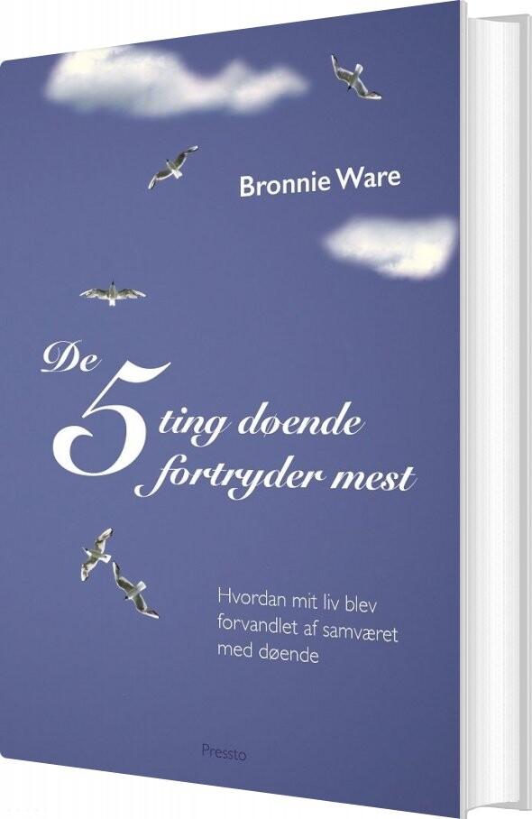 De 5 Ting Døende Fortryder Mest - Bronnie Ware - Bog
