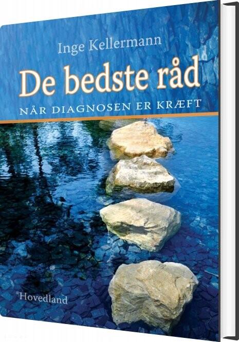 Image of   De Bedste Råd, Når Diagnosen Er Kræft - Inge Kellermann - Bog