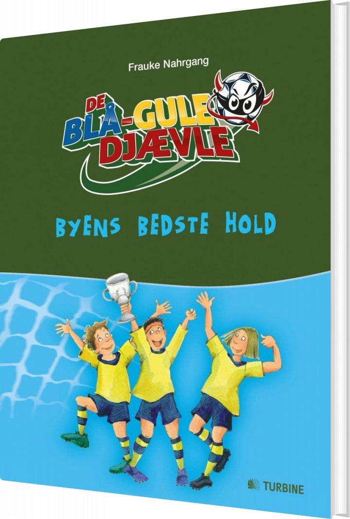 Image of   De Blå-gule Djævle - Byens Bedste Hold - Frauke Nahrgang - Bog