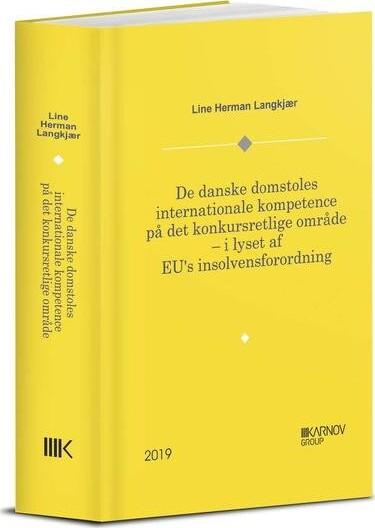 Image of   De Danske Domstoles Internationale Kompetence På Det Konkursretlige Område - Line Herman Langkjær - Bog