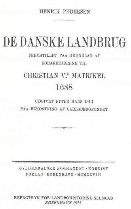 De Danske Landbrug: Fremstillet Paa Grundlag Af Forarbejderne Til Christian Vs Matrikel 1688 - Henrik Pedersen - Bog