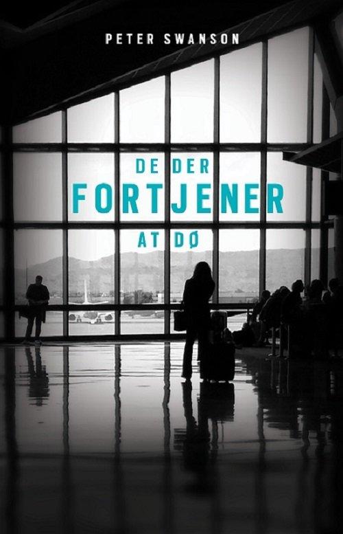 Image of   De Der Fortjener At Dø - Peter Swanson - Bog
