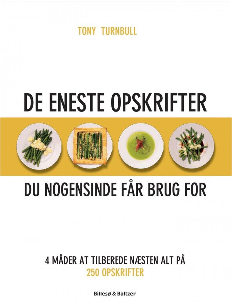 Image of   De Eneste Opskrifter - Du Nogensinde Får Brug For - Tony Turnbull - Bog