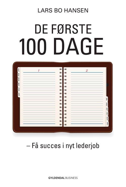 Image of   de Første 100 Dage - Lars Bo Hansen - Bog