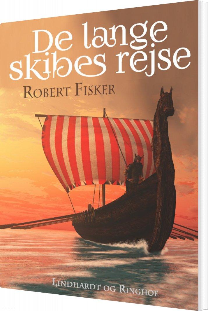 Image of   De Lange Skibes Rejse - Robert Fisker - Bog