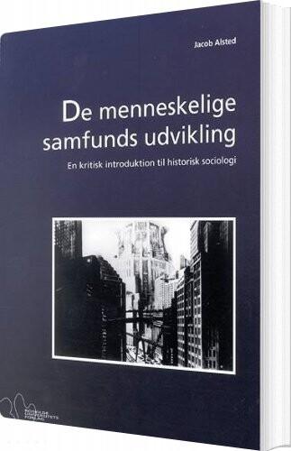 Image of   De Menneskelige Samfunds Udvikling - Jacob Alsted - Bog