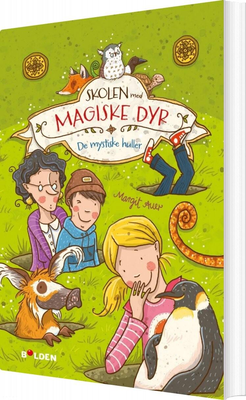 Image of   Skolen Med Magiske Dyr 2: De Mystiske Huller - Margit Auer - Bog