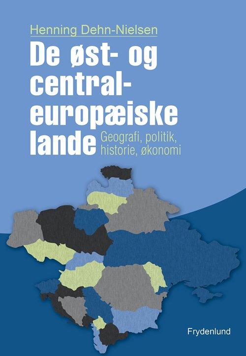 Image of   De øst- Og Centraleuropæiske Lande - Henning Dehn-nielsen - Bog