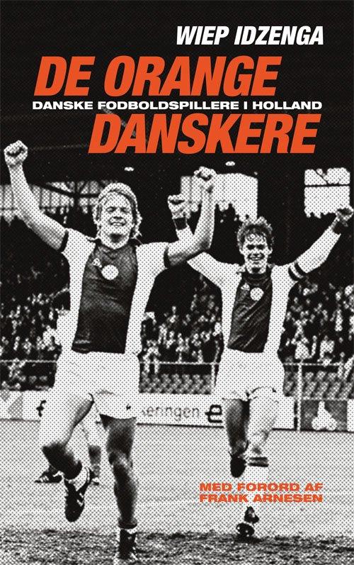 Image of   De Orange Danskere - Wiep Idzenga - Bog