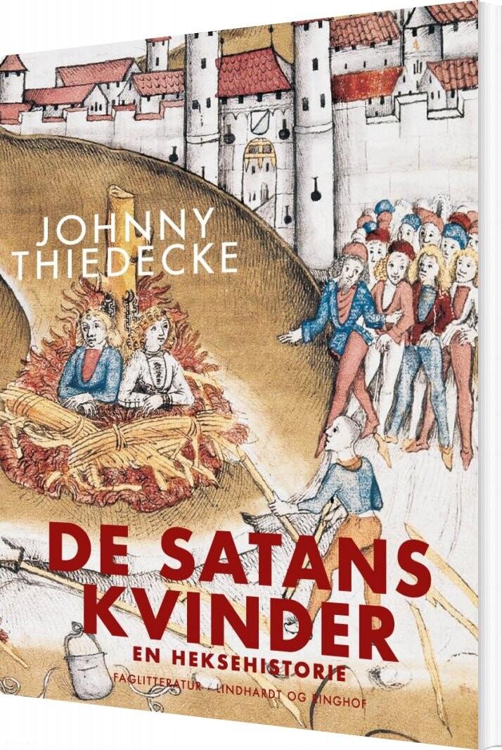 De Satans Kvinder. En Heksehistorie - Johnny Thiedecke - Bog