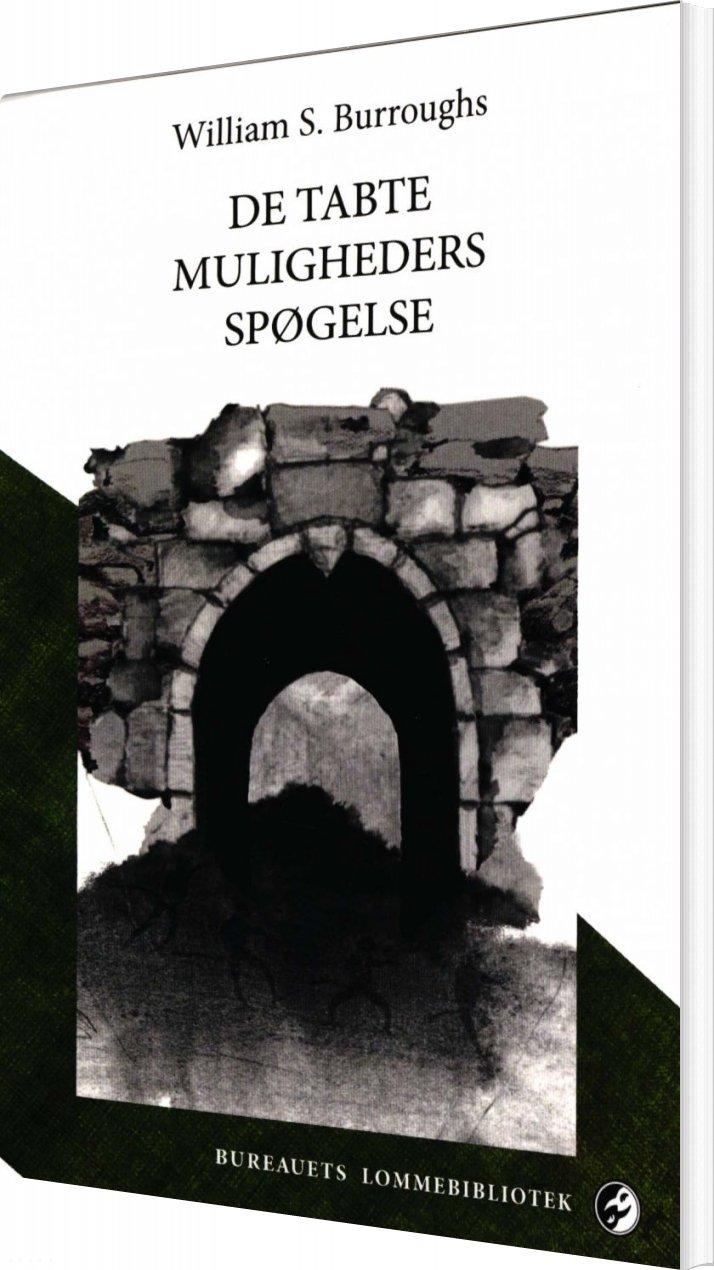 De Tabte Muligheders Spøgelse - William S. Borroughs - Bog
