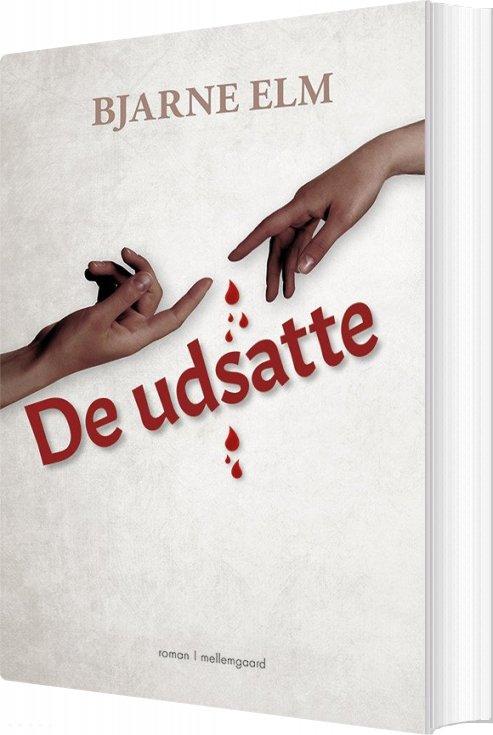 Image of   De Udsatte - Bjarne Elm - Bog