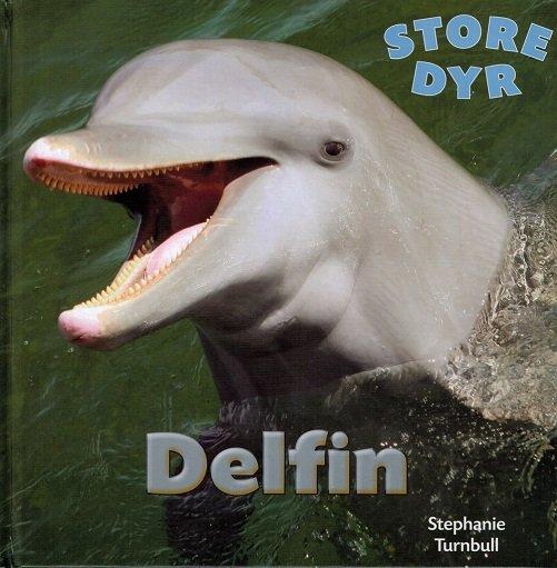 Image of   Store Dyr - Delfin - Stephanie Turnbull - Bog