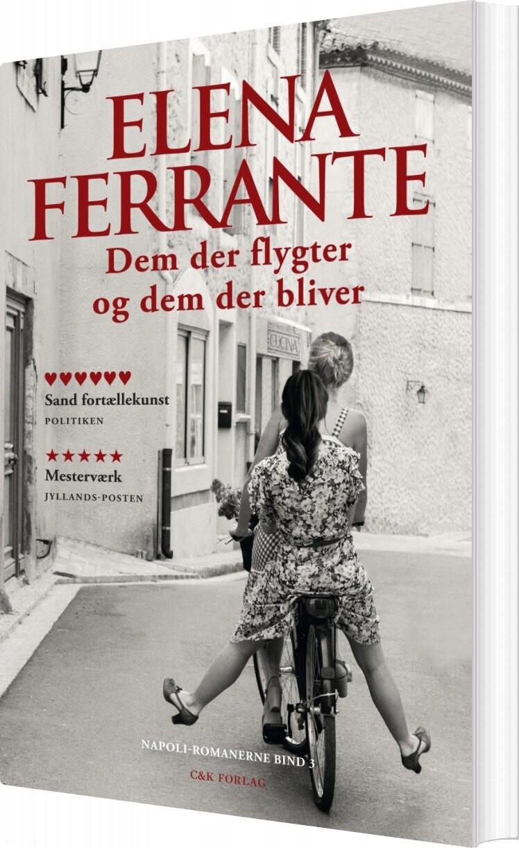 Dem Der Flygter Og Dem Der Bliver - Elena Ferrante - Bog
