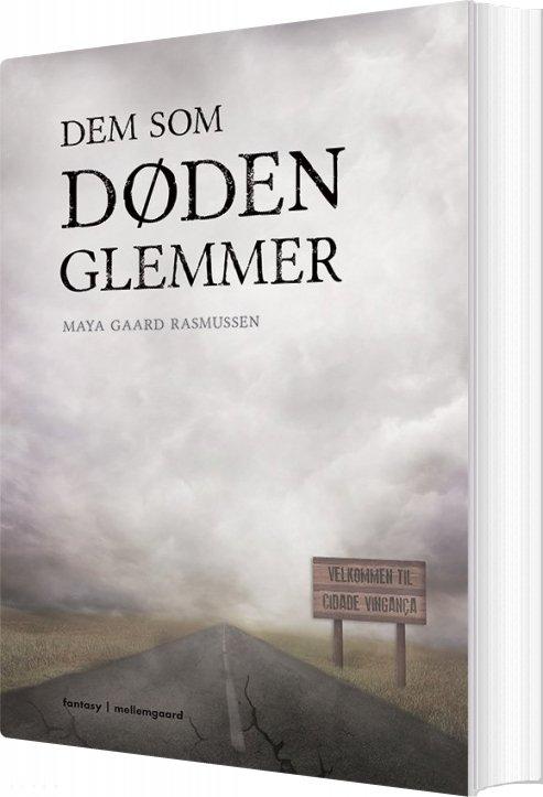 Dem Som Døden Glemmer - Maya Gaard Rasmussen - Bog