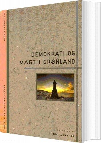 Image of   Demokrati Og Magt I Grønland - Bog