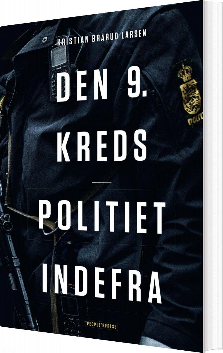 Image of   Den 9. Kreds - Politiet Indefra - Kristian Bråud Larsen - Bog
