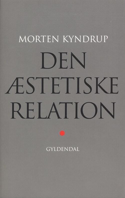 Den æstetiske Relation - Morten Kyndrup - Bog