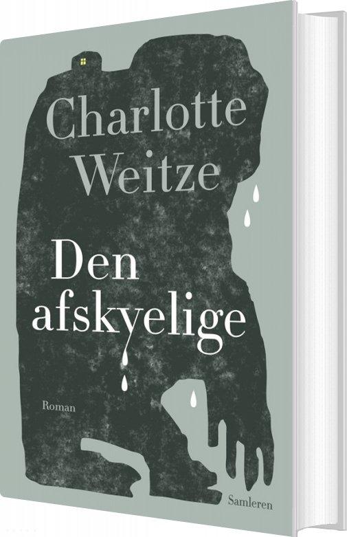 Den Afskyelige - Charlotte Weitze - Bog