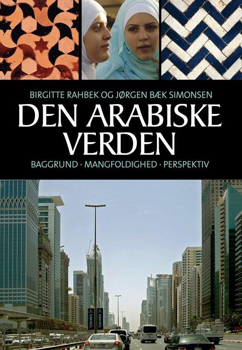 Image of   Den Arabiske Verden - Birgitte Rahbek - Bog
