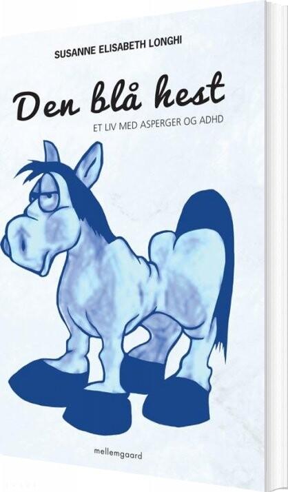 Image of   Den Blå Hest - Susanne Elisabeth Longhi - Bog